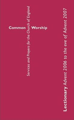 Common Worship: Advent 2006 to the Eve of Advent 2007