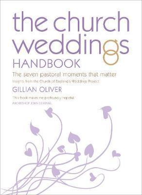 The Church Weddings Handbook : Gillian Oliver : 9780715142875