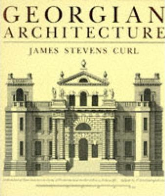 georgian architecture james stevens curl 9780715302279