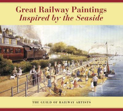 Great Railway Paintings Inspired by the Seaside