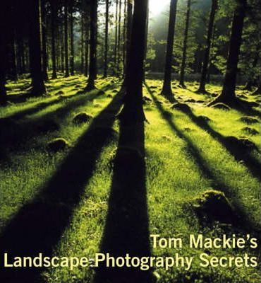 Tom Mackie's Landscape Photography Secrets