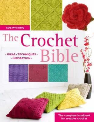 The Crochet Bible Sue Whiting 9780715324882