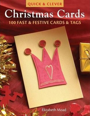 Quick Clever Christmas Cards Elizabeth Moad 9780715325445