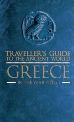 Traveller's Guide to the Ancient World: Greece