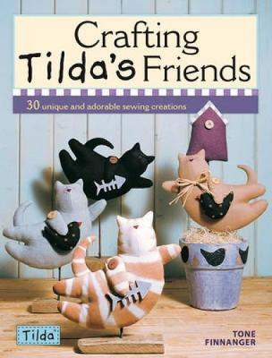 Crafting Tilda's Friends