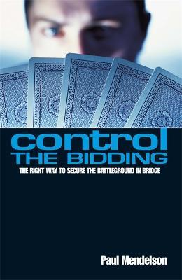 Control The Bidding : The Right Way to Secure the Battleground in Bridge