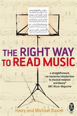 The Right Way to Read Music : Learn the basics of music notation and theory