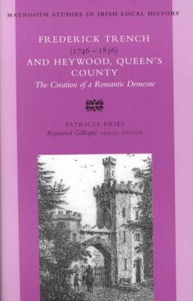 Frederick Trench (1746-1836) and Heywood, Queen's County: The Creation of a Romantic Landscape