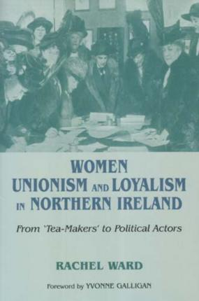 Women, Unionism and Loyalty in Northern Ireland