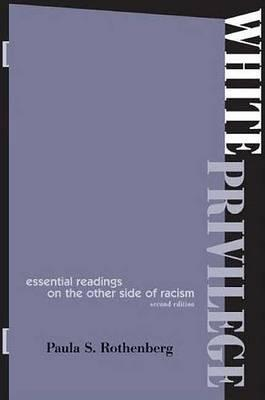 White Privilege 2e : Essential Readings on the Other Side of Racism