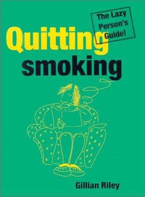Quitting Smoking - The Lazy Person's Guide