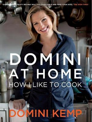 Domini at Home : How I Like to Cook