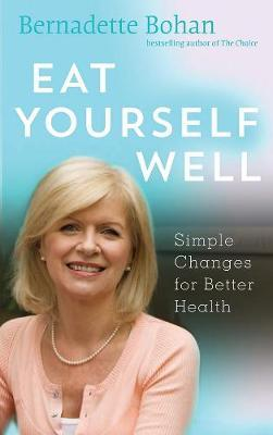 Simple Changes for Better Health Eat Yourself Well