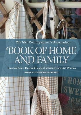 The Irish Countrywomen's Association Book of Home and Family