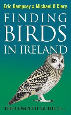 Finding Birds in Ireland : The Complete Guide