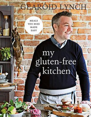 My Gluten-free Kitchen : Meals You Miss Made Easy