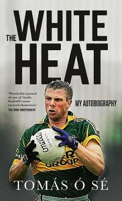 The White Heat: My Autobiography
