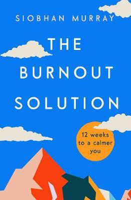 The Burnout Solution - Siobhan Murray