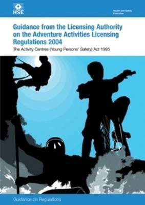 Guidance to the Licensing Authority on the Adventure Activities Licensing Regulations: Activity Centres (Young Persons' Safety) Act 1995