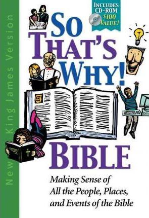 So That's Why! Bible