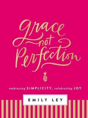 Grace Not Perfection by Emily Ley