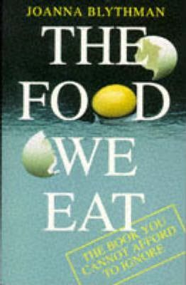 The Food We Eat: What You Need to Know to Make a Better Choice