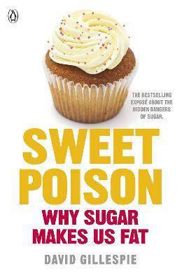 Sweet Poison : Learn how to break your addiction with sugar for life