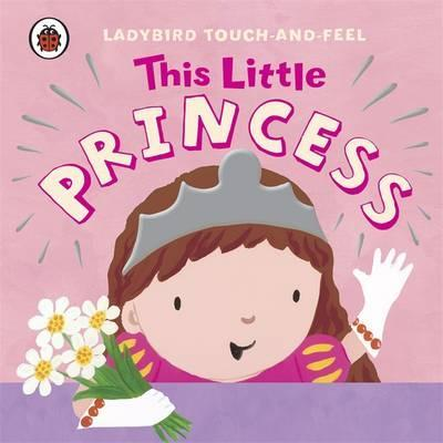 This Little Princess: Ladybird Touch and Feel