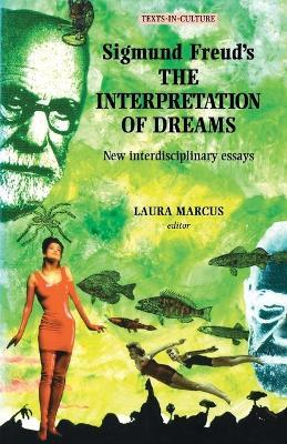 sigmund freud interpretation of dreams essays The interpretation of dreams stands as one of the classic texts in the history of psychology and marked the beginnings of psychoanalytic psychology.