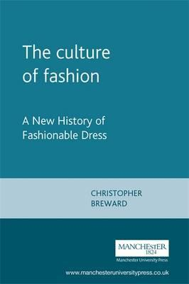 The Culture of Fashion : A New History of Fashionable Dress