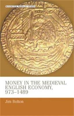 Money in the Medieval English Economy 973-1489