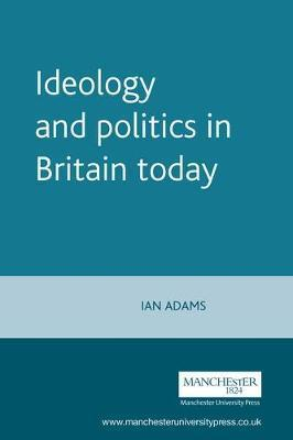 Ideology and Politics in Britain Today