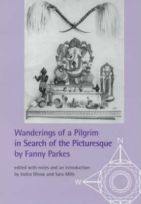Wanderings of a Pilgrim in Search of the Picturesque by Fanny Parkes