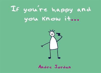 If You're Happy and You Know It . . .