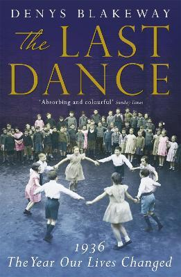The Last Dance  1936 The Year Our Lives Changed