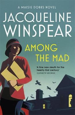 Among the Mad : Maisie Dobbs Mystery 6