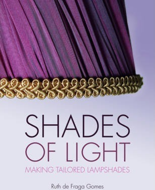 Shades Of Light : Making Tailored Lampshades