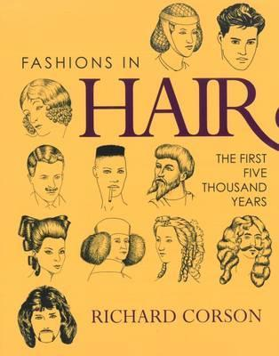 Fashions in Hair : The First Five Thousand Years