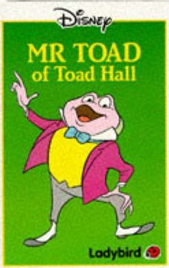 Mr. Toad of Toad Hall