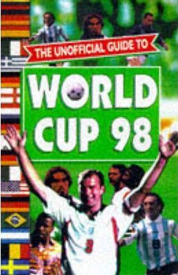Unofficial Guide to World Cup 98