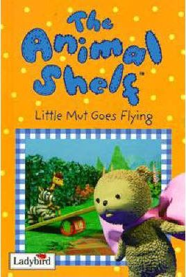 Animal Shelf: Little Mut Goes Flying