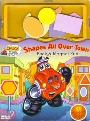 Chuck the Talking Truck, Shapes All over Town