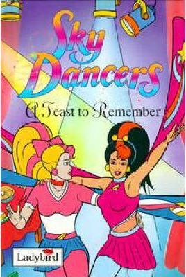 Sky Dancers: Feast to Remember