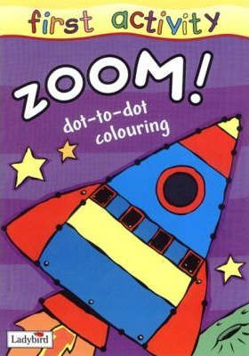Zoom! Dot to Dot Colouring Book
