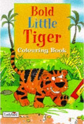 Bold Little Tiger: Colouring Book