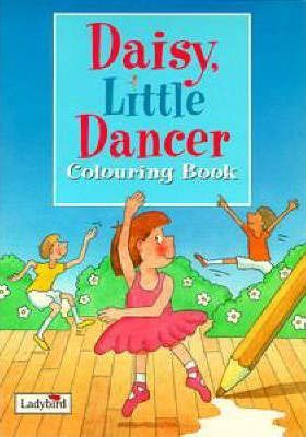 Daisy, Little Dancer: Colouring Book