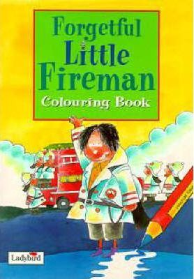 Forgetful Little Fireman: Colouring Book
