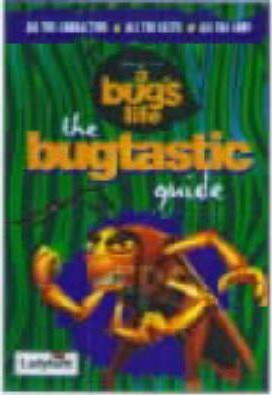 """A Bug's Life: The Bug Guide"