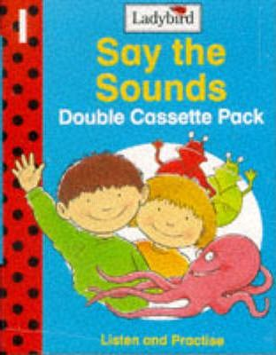 Say the Sounds Reading Scheme: Listen and Practise Cassettes