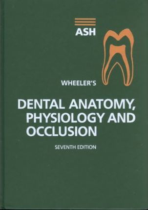 Wheeler\'s Textbook of Dental Anatomy, Physiology and Occlusion ...